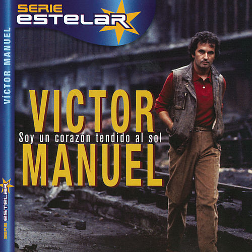 Play & Download Soy Un Corazón Tendido Al Sol by Victor Manuel | Napster