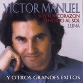 Play & Download Soy Un Corazon Tendido Al Sol Y Otros Grandes Exitos by Victor Manuel | Napster