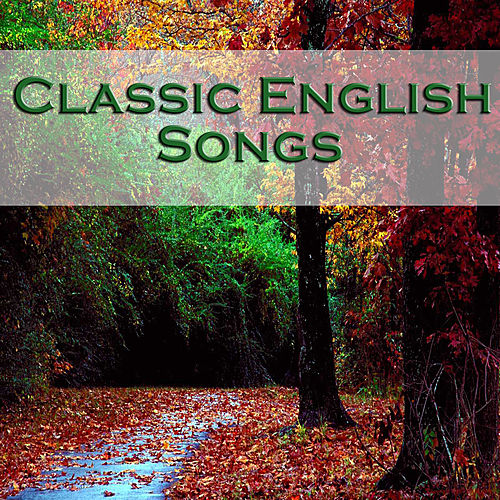 Classic English Songs by Various Artists
