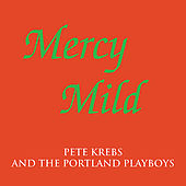 Play & Download Mercy Mild by Pete Krebs | Napster