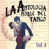 Antología Noble Del Tango Volume 4 by Various Artists