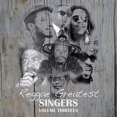 Reggae Greatest Singers Vol 13 by Various Artists