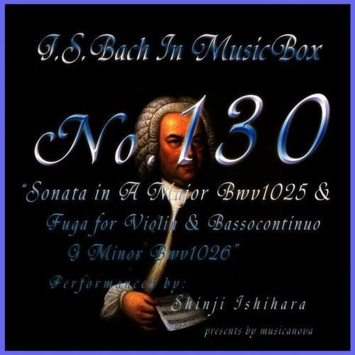 Bach In Musical Box 130 / Sonata A Major Bwv1025 And Fuga For Violin And Basso Continuo In G Minor BWV1026 by Shinji Ishihara