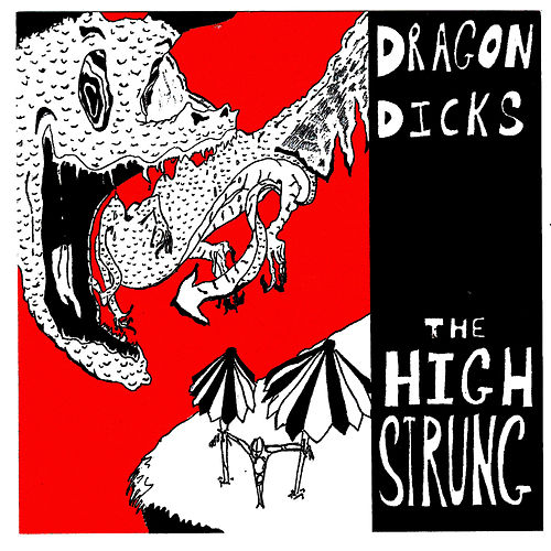 Play & Download Dragon Dicks by The High Strung | Napster