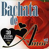 Bachata De Amor Vol. 3 by Various Artists
