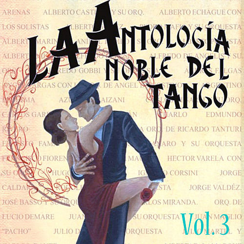 Play & Download Antología Noble Del Tango Volume 3 by Various Artists | Napster