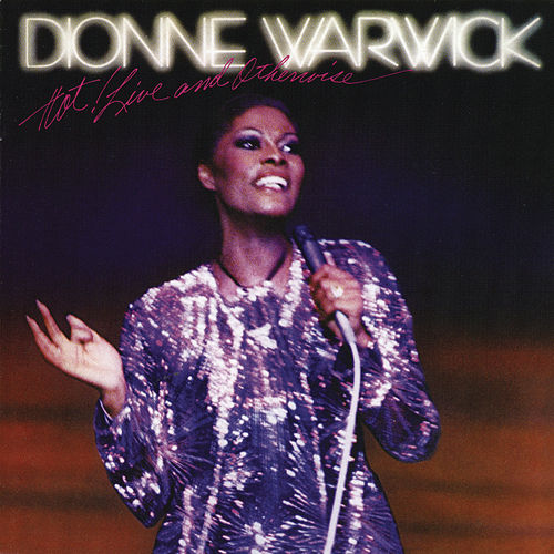 Hot! Live and Otherwise by Dionne Warwick