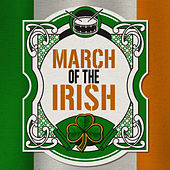Play & Download March of the Irish by Various Artists | Napster