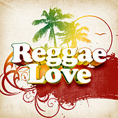 Reggae Love by Various Artists