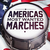 Play & Download Americas Most Wanted Marches by Various Artists | Napster