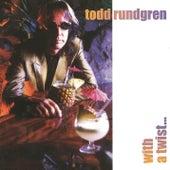 With A Twist... by Todd Rundgren