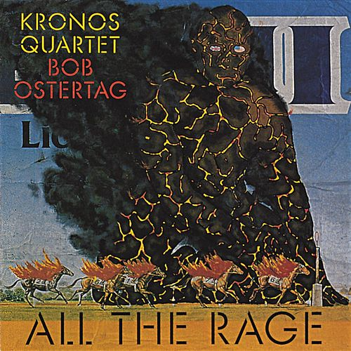 Play & Download Bob Ostertag - All The Rage by Kronos Quartet | Napster