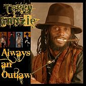 Play & Download Always An Outlaw by Terry Ganzie | Napster