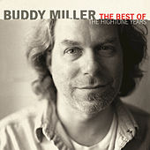 Play & Download The Best Of The Hightone Years by Buddy Miller | Napster