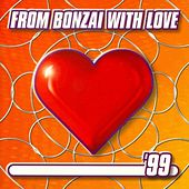 From Bonzai With Love 99 - Full Length Edition by Various Artists