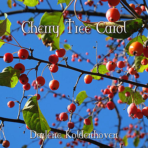 Play & Download Cherry Tree Carol by Darlene Koldenhoven | Napster