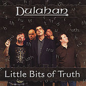 Little Bits of Truth by Dulahan