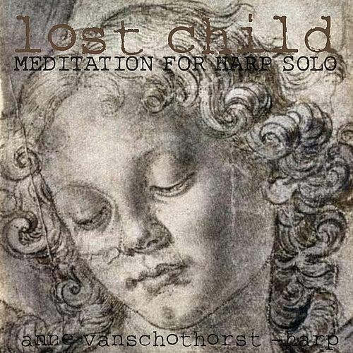 Play & Download Lost Child by Anne Van Schothorst | Napster