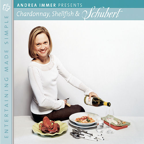 Play & Download Entertaining Made Simple: Chardonnay, Shellfish and Schubert by Various Artists | Napster