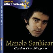 Play & Download Caballo Negro by Manolo Sanlucar | Napster