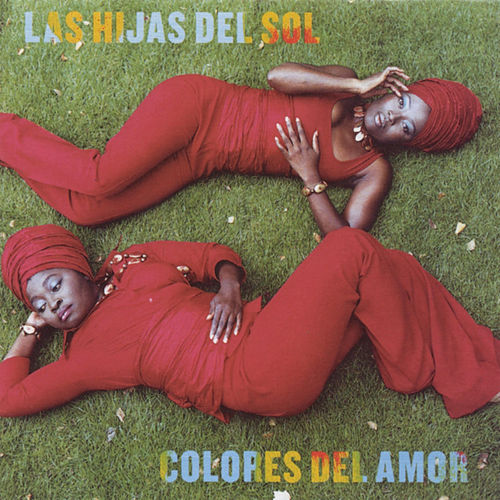 Play & Download Colores Del Amor by Hijas Del Sol | Napster