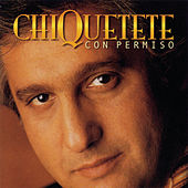 Play & Download Con Permiso by Chiquetete | Napster