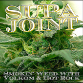 Play & Download Smokin' Weed with Volkom & Hot Rock by Supa Joint | Napster
