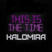 This Is The Time Instrumental With Vocals - Single by Kalomira