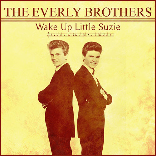 Play & Download The Everly Brothers - Wake Up Little Suzie by The Everly Brothers | Napster