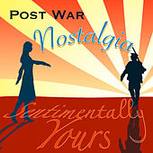 Play & Download Post War Nostalgia - Sentimentally Yours by Various Artists | Napster