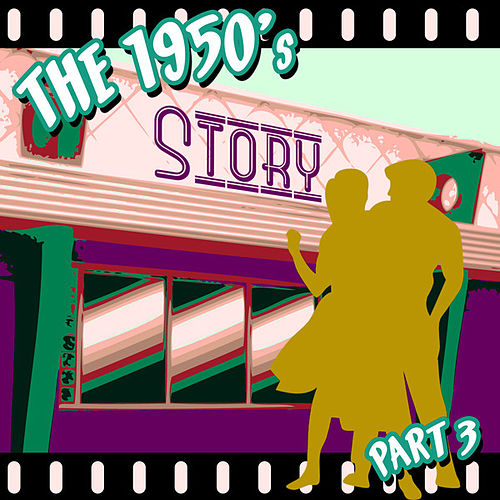 The 1950s Story - Part 3 by Various Artists