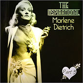 Play & Download The Inspirational Marlene Dietrich - Part 3 by Marlene Dietrich | Napster