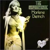 The Inspirational Marlene Dietrich - Part 3 by Marlene Dietrich
