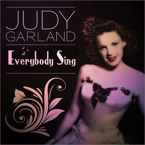 Play & Download Judy Garland - Everybody Sing by Judy Garland | Napster