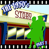 Play & Download The 1950s Story - Part 1 by Various Artists | Napster