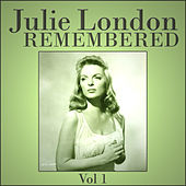 Julie London Remembered - Vol 1 by Julie London