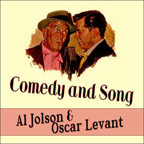 Comedy and Song - Al Jolson And Oscar Levant by Al Jolson