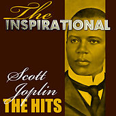 Play & Download The Inspirational Scott Joplin - The Hits by Scott Joplin | Napster