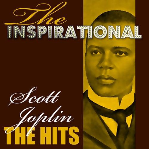 Play & Download The Inspirational Scott Joplin - The Hits by Scott Joplin | Napster