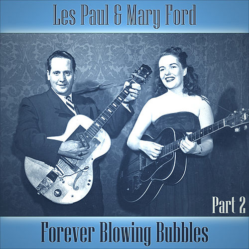 Play & Download Forever Blowing Bubbles - Part 2 by Les Paul | Napster