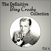 Play & Download The Definitive Bing Crosby Collection - Vol 4 by Bing Crosby | Napster