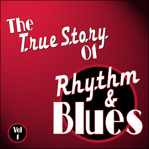 Play & Download The True Story Of Rhythm And Blues - Vol 1 by Various Artists | Napster