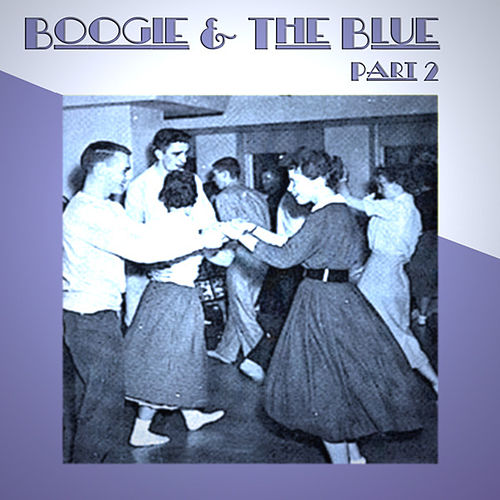 Boogie & The Blue - Part 2 by Various Artists