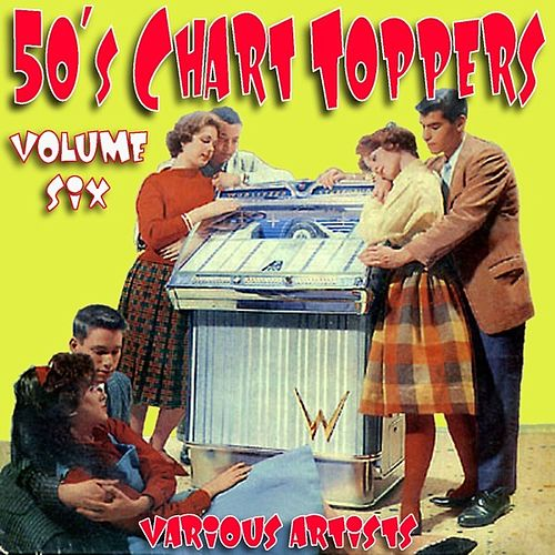 Play & Download 50`s Chart Toppers Vol6 by Various Artists | Napster