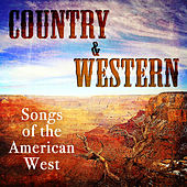 Play & Download Country & Western Songs of the American West by Various Artists | Napster