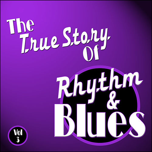 Play & Download The True Story Of Rhythm And Blues - Vol 3 by Various Artists | Napster