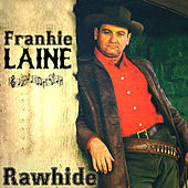 Play & Download Frankie Laine - Rawhide by Frankie Laine | Napster
