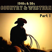 1940s & 50s Country & Western Part 1 by Various Artists