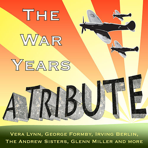 The War Years - A Tribute by Various Artists
