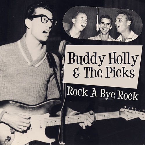 Play & Download Buddy Holly & The Picks - Rock A Bye Rock by Buddy Holly | Napster